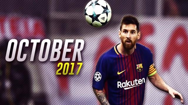 Màn trình diễn chói sáng trong tháng 10/2017 của Messi