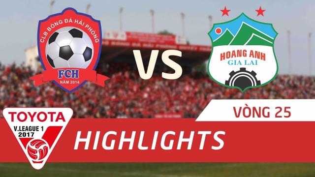 CLB Hải Phòng 1-2 Hoàng Anh Gia Lai (Vòng 25 V.League 2017)