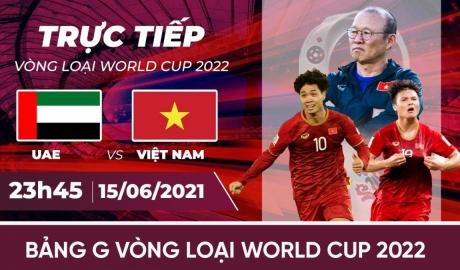Nhận định bóng đá UAE vs Việt Nam, 23h45 ngày 15/6: Một điểm là nhất